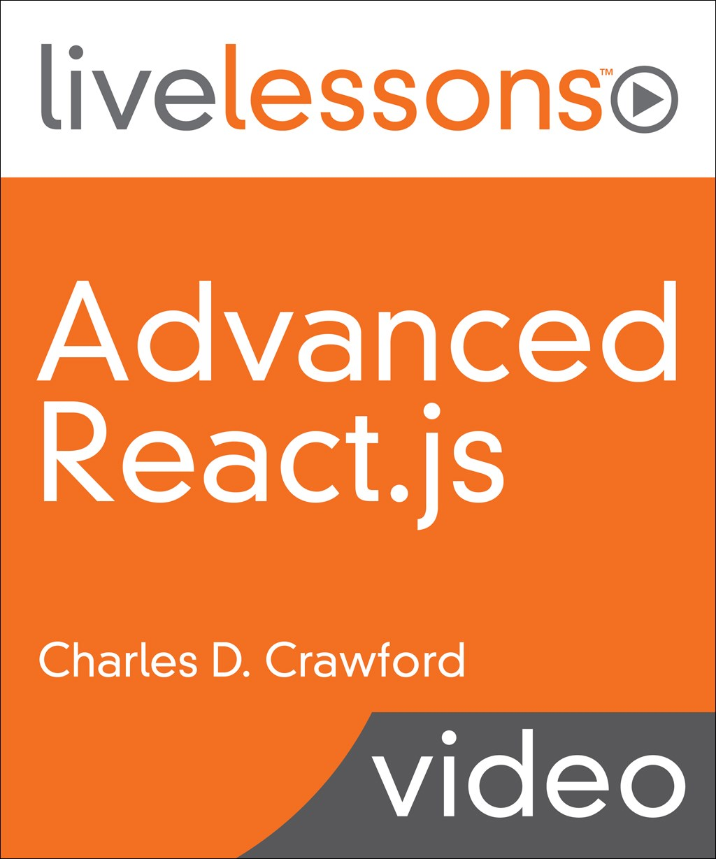 Advanced React.JS LiveLessons (Video Training)