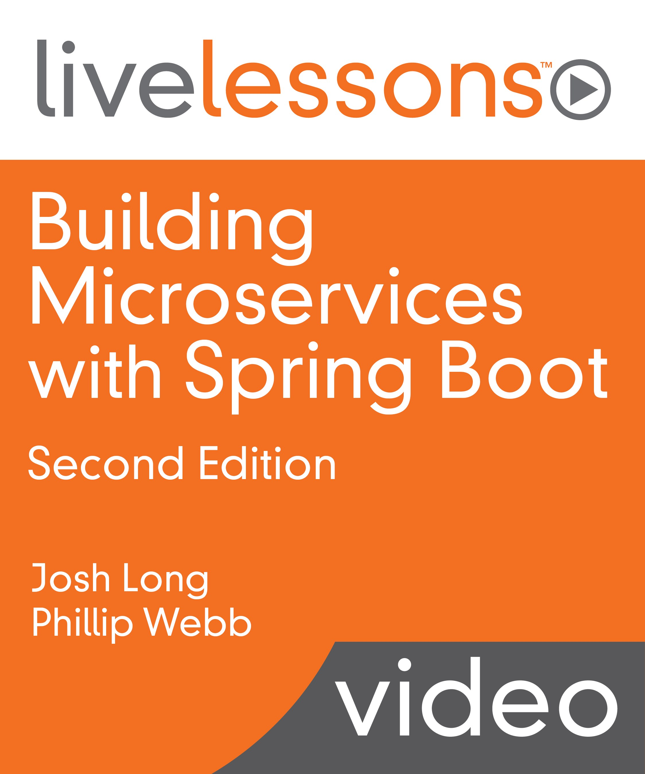 Building Microservices with Spring Boot LiveLessons (Video Training), 2nd Edition