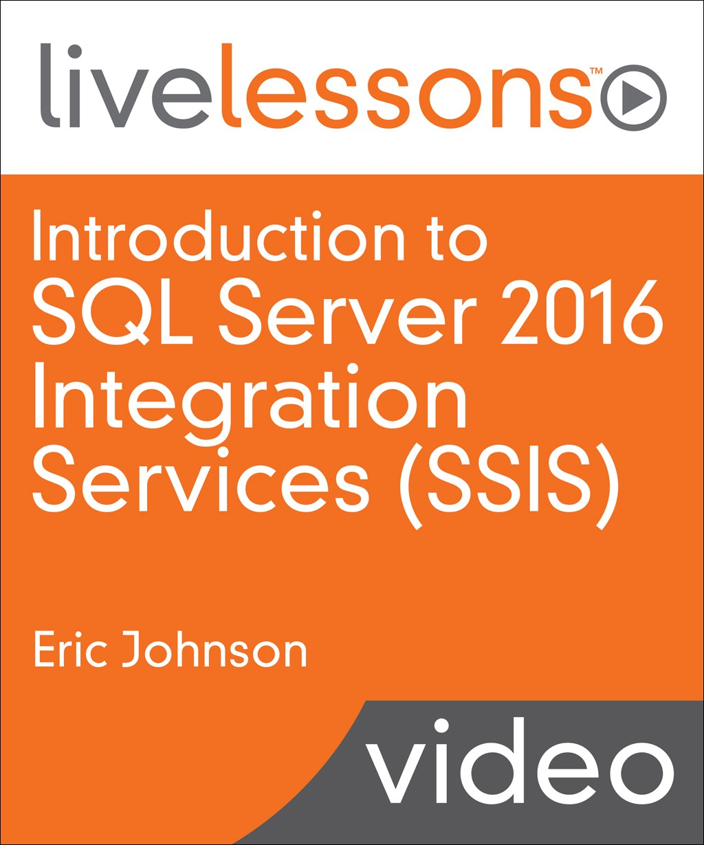 Introduction to SQL Server 2016 Integration Services (SSIS)