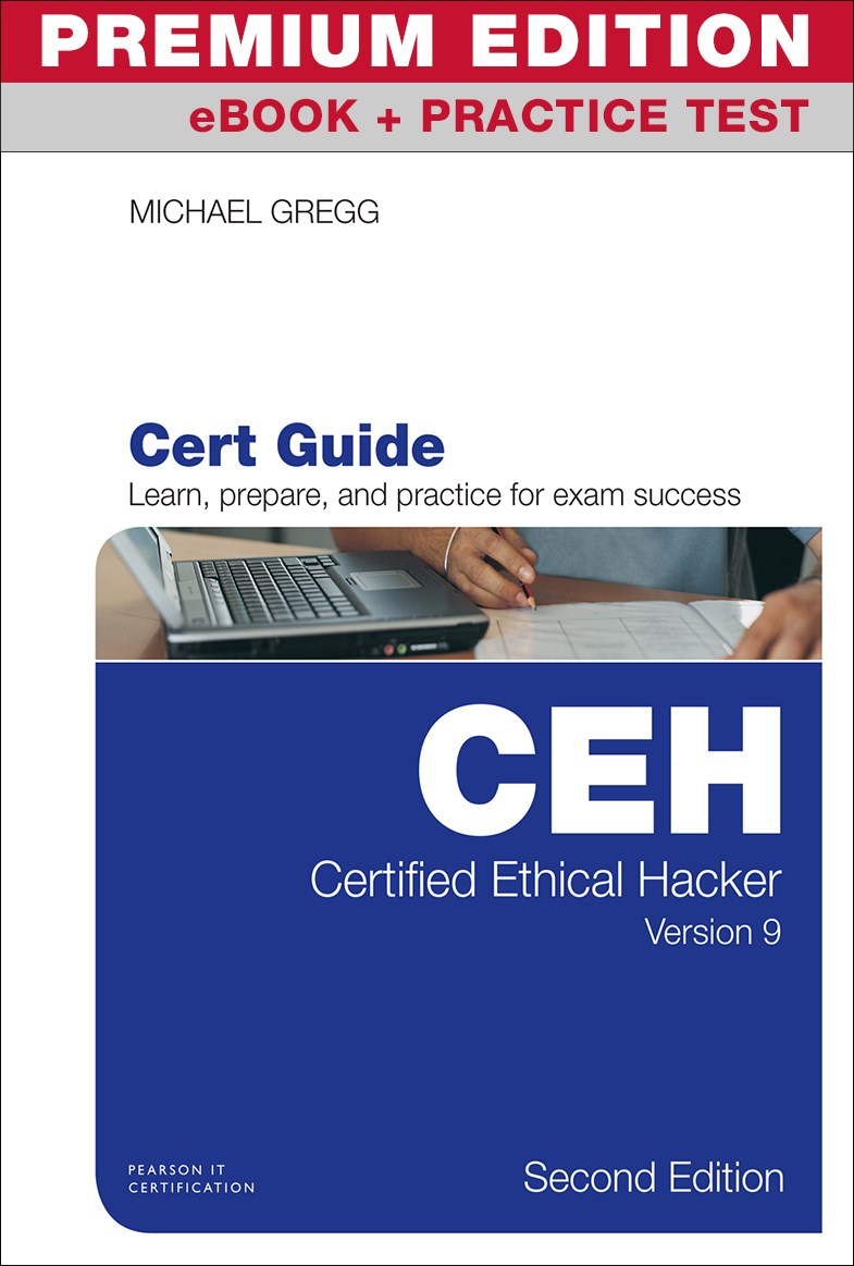 Certified Ethical Hacker (CEH) Version 9 Cert Guide Premium Edition and Practice Tests, 2nd Edition