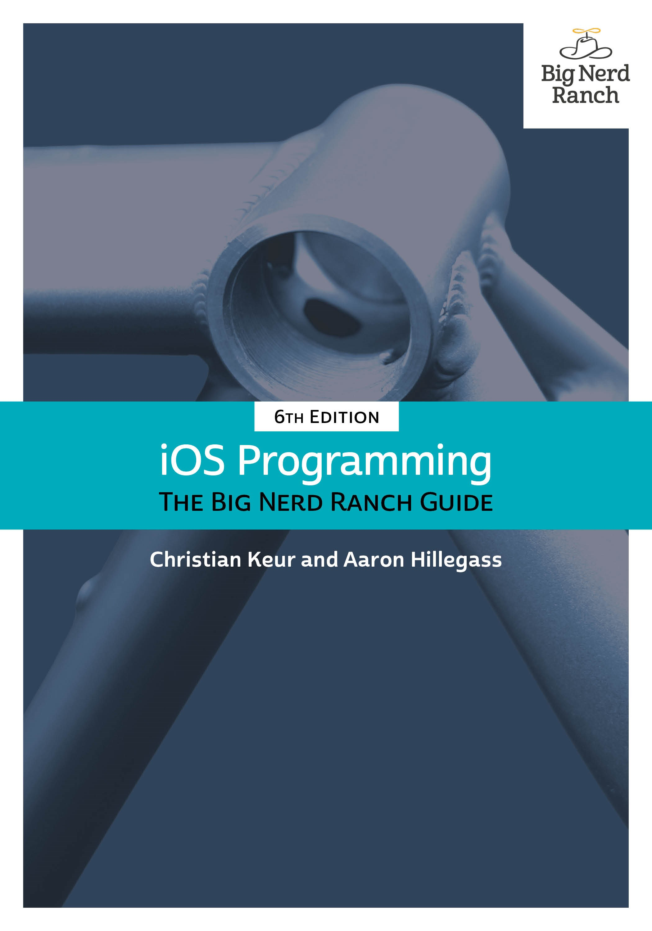 iOS Programming: The Big Nerd Ranch Guide, 6th Edition