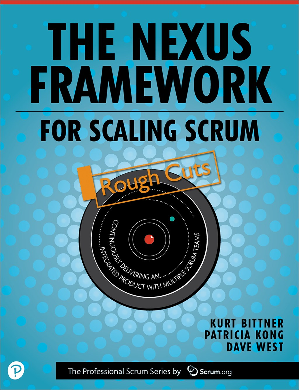 Nexus Framework for Scaling Scrum, The: Continuously Delivering an Integrated Product with Multiple Scrum Teams, Rough Cuts