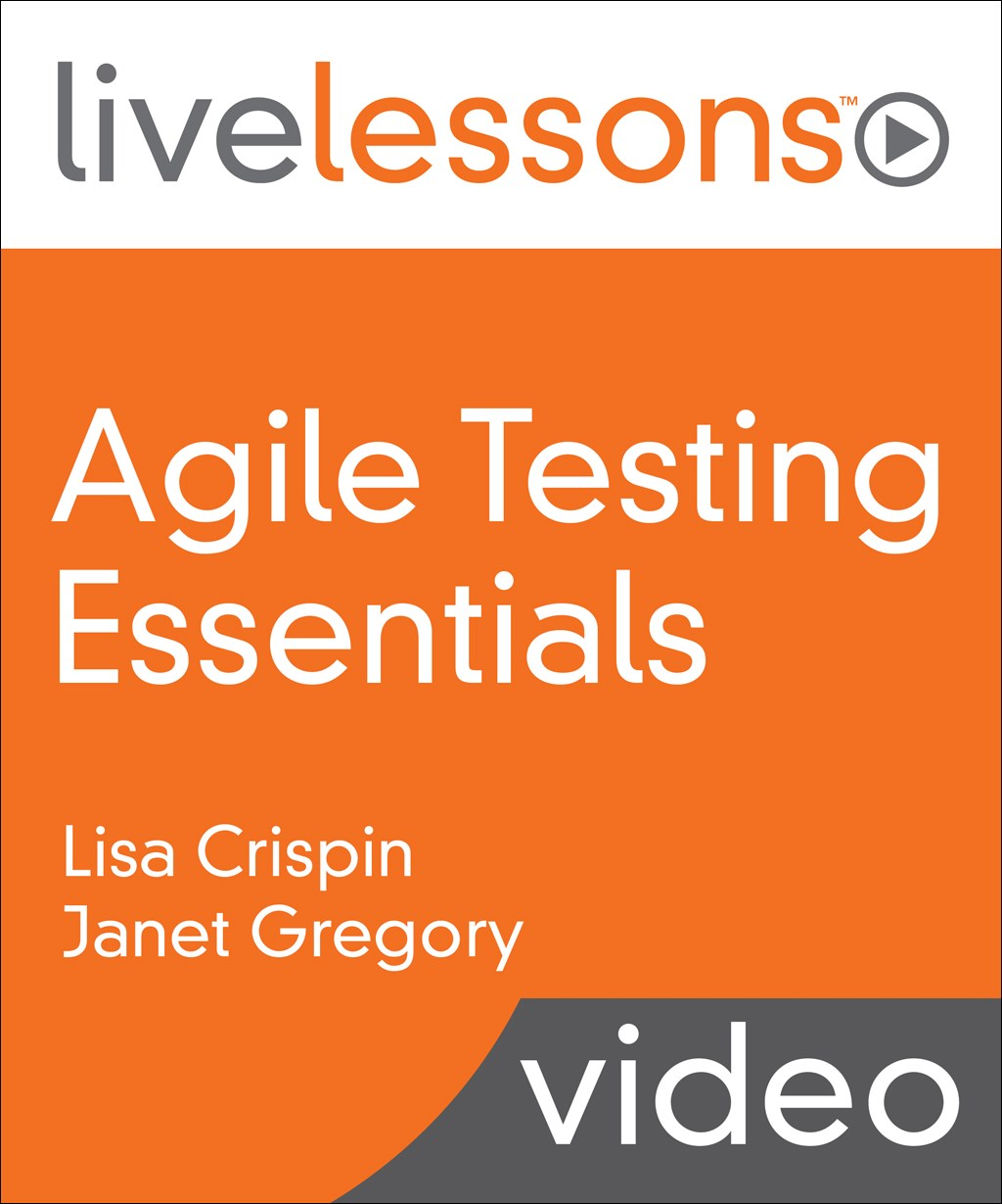 Agile Testing Essentials LiveLessons (Video Training)