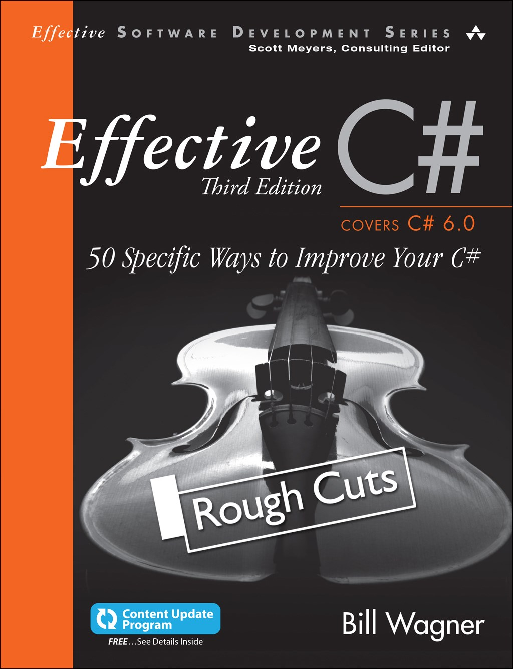 Effective C#  (Covers C# 6.0), (includes Content Update Program),Rough Cuts: 50 Specific Ways to Improve Your C#, 3rd Edition