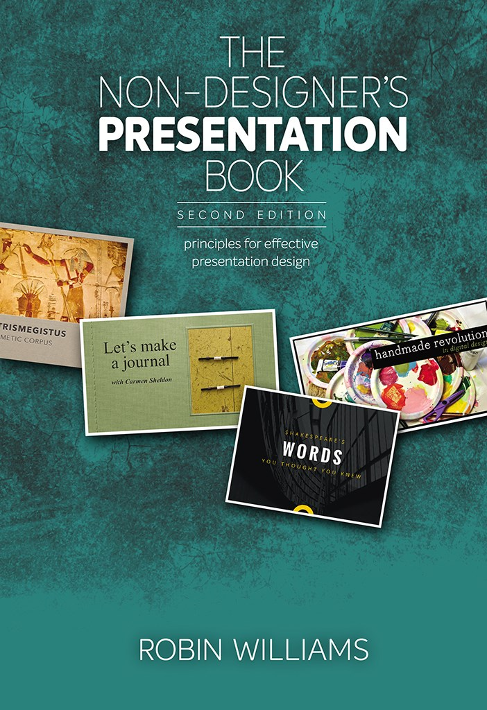 Non-Designer's Presentation Book, The: Principles for effective presentation design, 2nd Edition