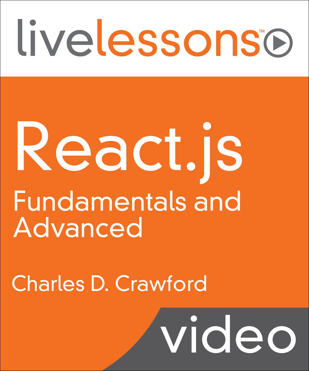 ReactJS Fundamentals and Advanced LiveLessons (Video Training)
