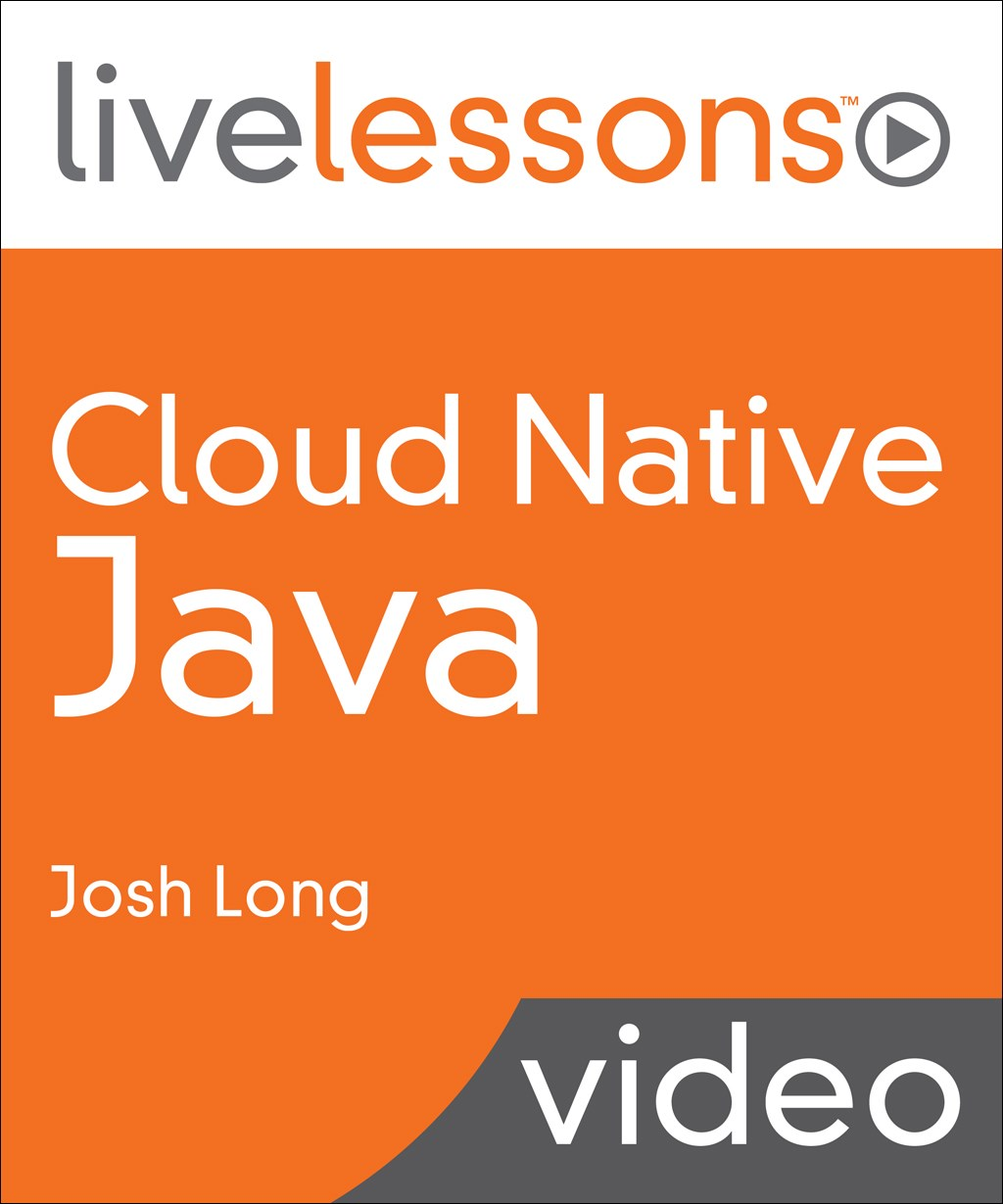 Cloud Native Java LiveLessons (Video Training)