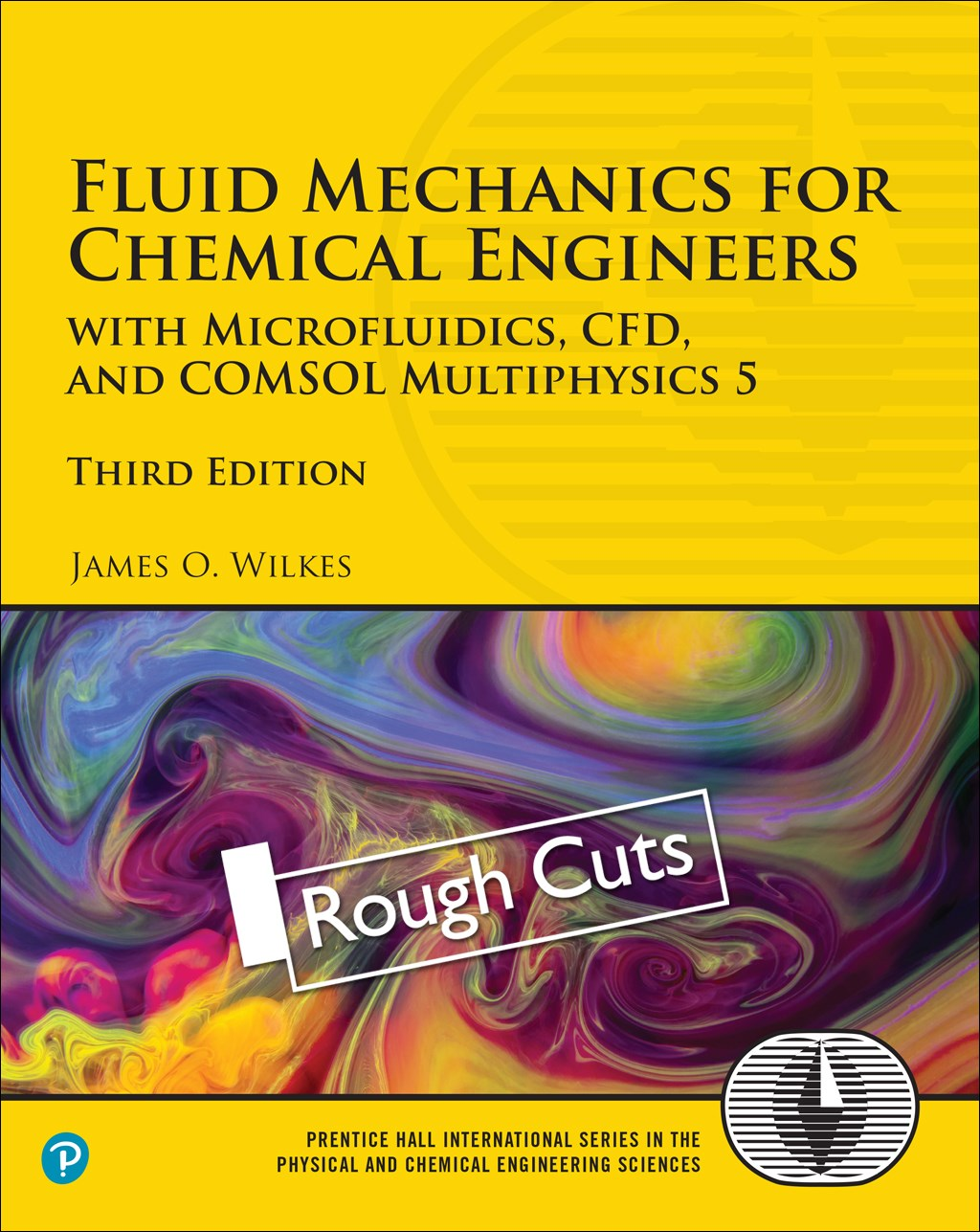 Fluid Mechanics for Chemical Engineers,Rough Cuts: with Microfluidics, CFD, and COMSOL Multiphysics 5, 3rd Edition