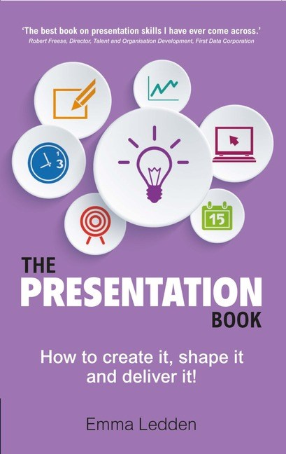 The Presentation Book: How to create it, shape and deliver it!, 2nd Edition