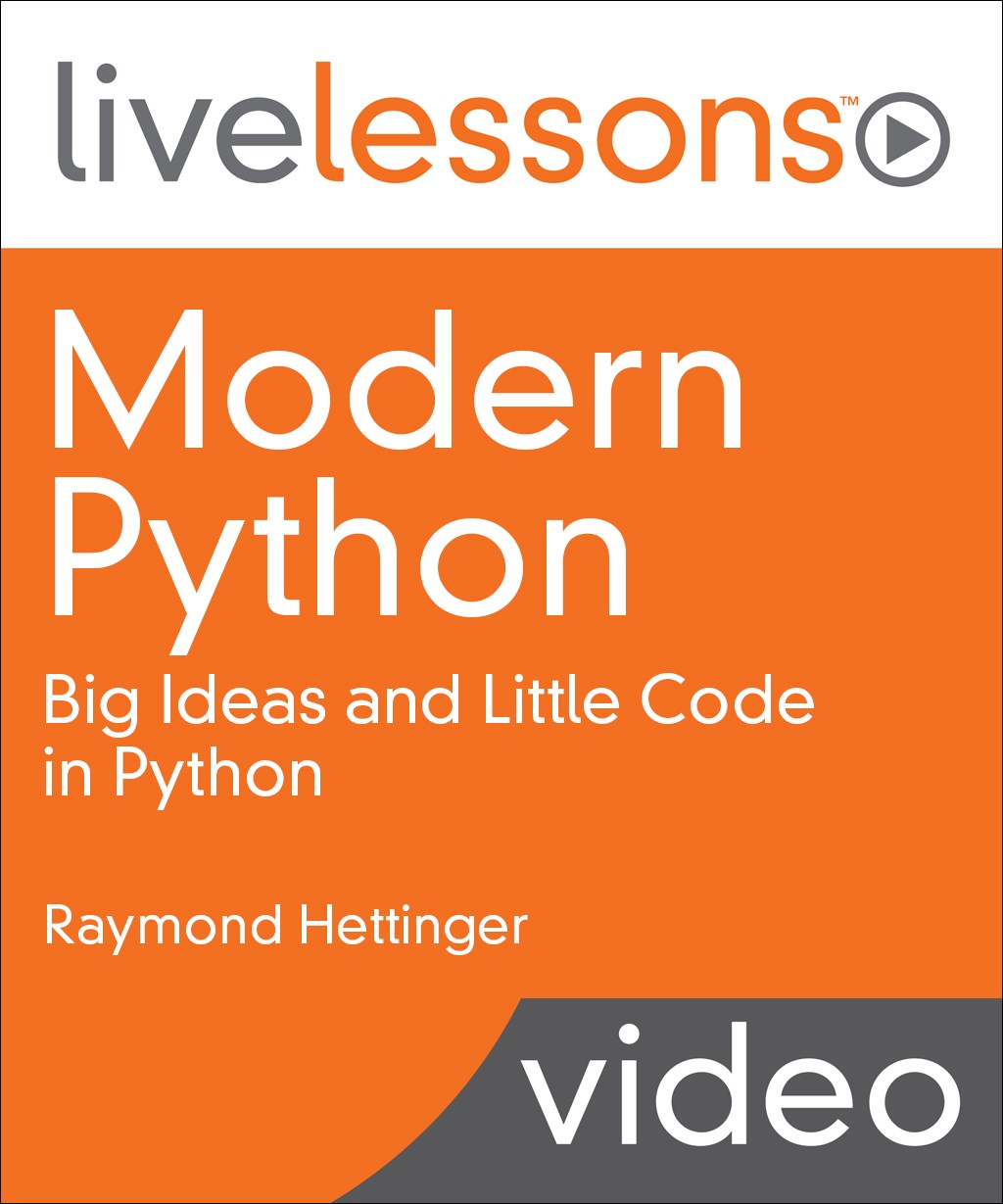 Modern Python LiveLessons: Big Ideas and Little Code in Python