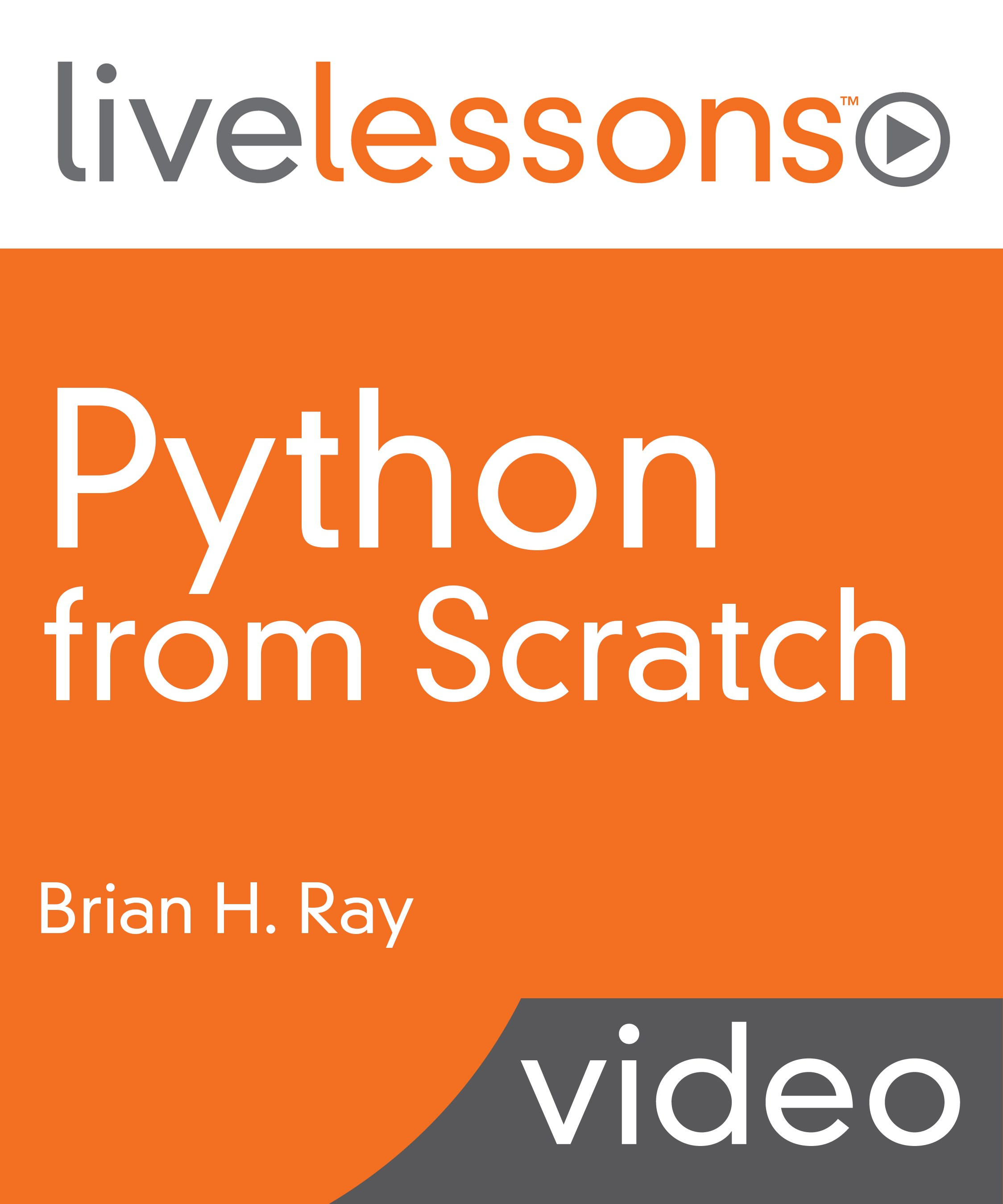 Python from Scratch LiveLessons (Video Training)