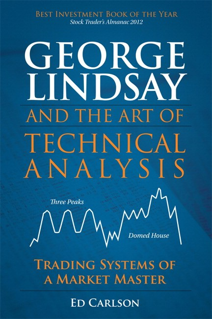 George Lindsay and the Art of Technical Analysis: Trading Systems of a Market Master (Paperback)