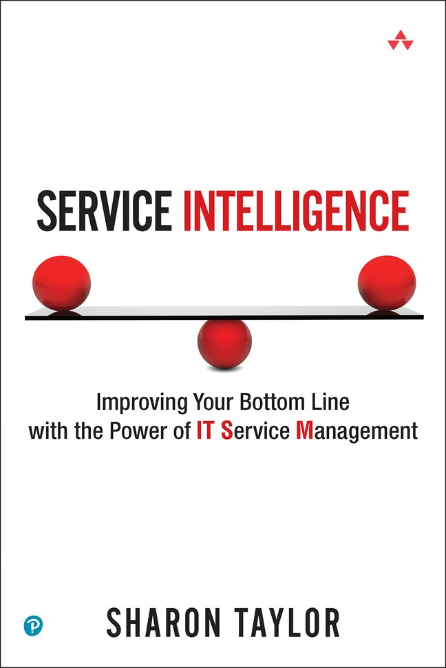 Service Intelligence: Improving Your Bottom Line with the Power of IT Service Management (Paperback)