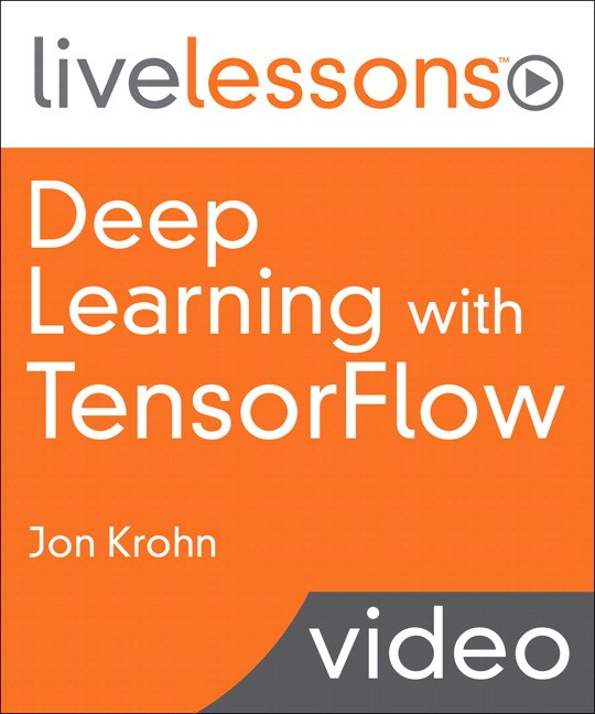 Deep Learning with TensorFlow LiveLessons