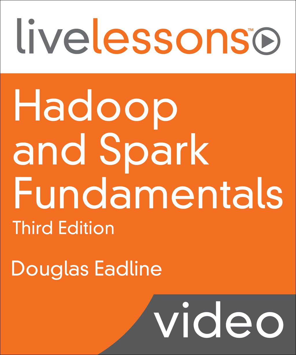 Hadoop and Spark Fundamentals LiveLessons
