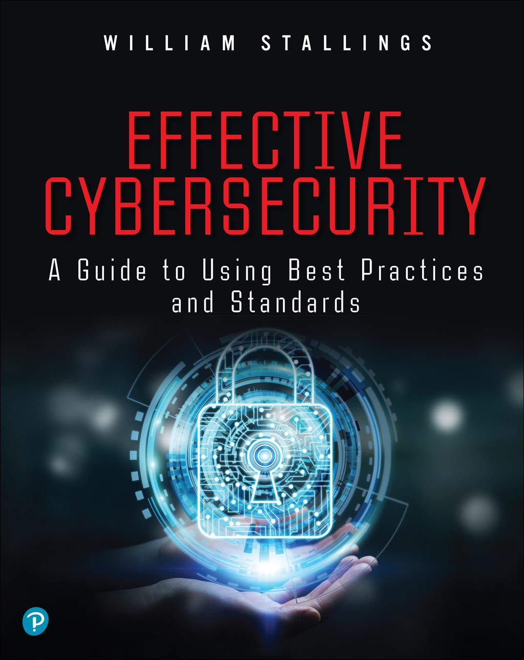 Effective Cybersecurity: A Guide to Using Best Practices and Standards