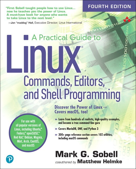 A Practical Guide to Linux Commands, Editors, and Shell Programming, 4th Edition