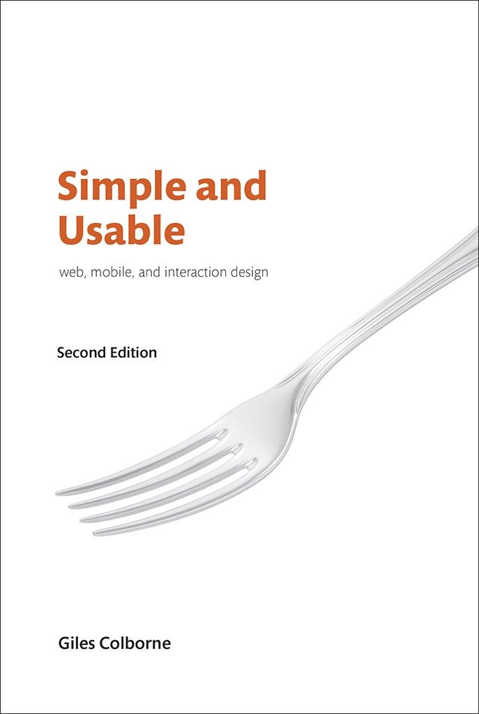 Simple and Usable Web, Mobile, and Interaction Design, 2nd Edition