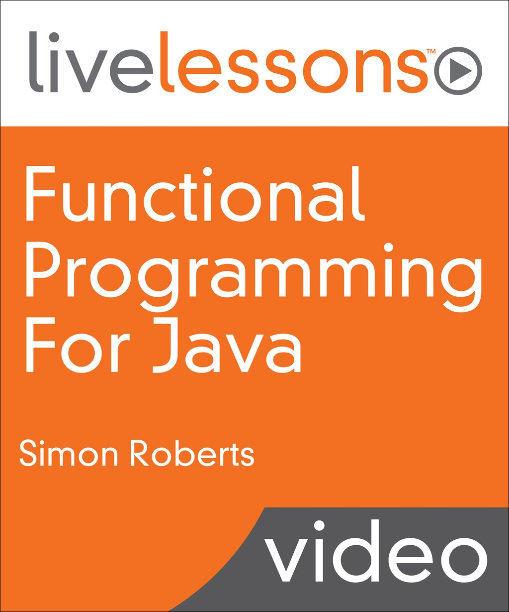 Functional Programming for Java LiveLessons