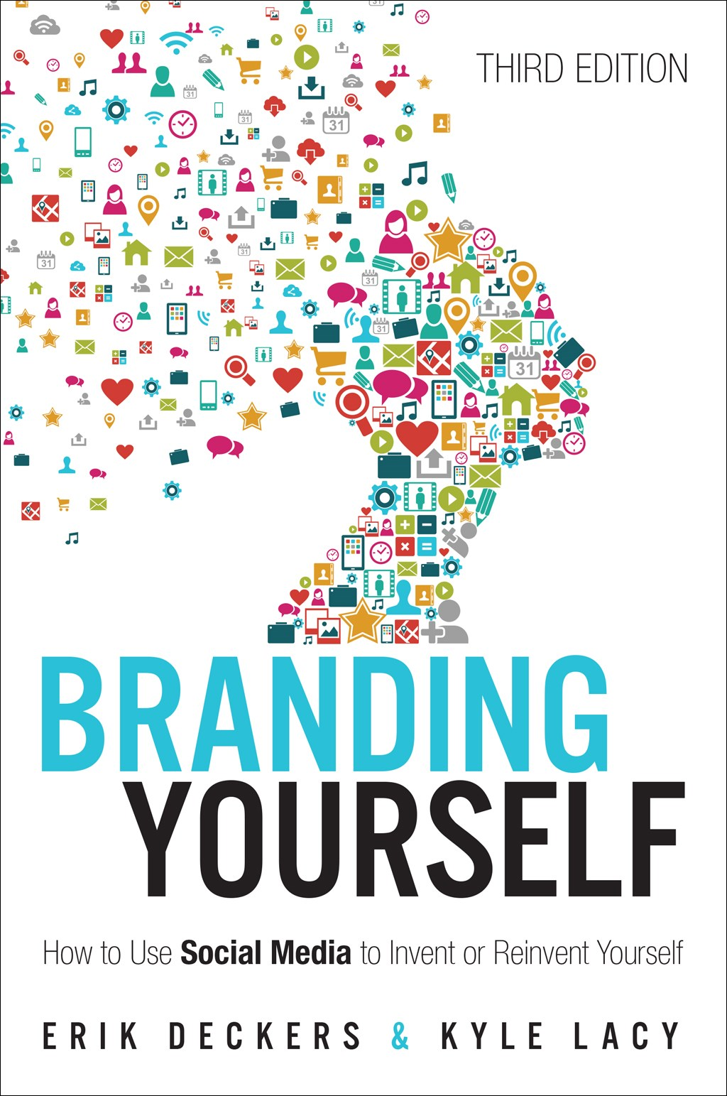 Branding Yourself: How to Use Social Media to Invent or Reinvent Yourself, 3rd Edition