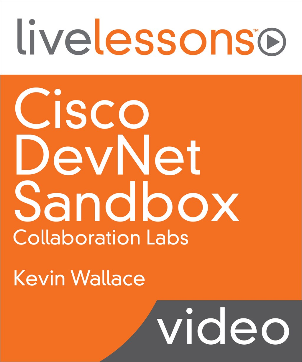 Cisco DevNet Sandbox: Collaboration Labs LiveLessons