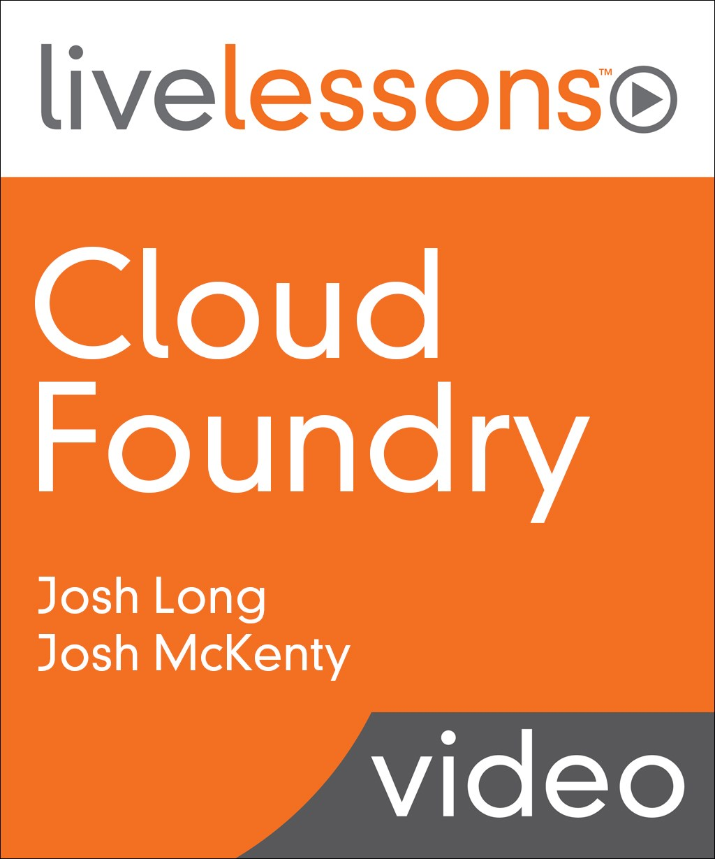 Cloud Foundry LiveLessons (Video Training)