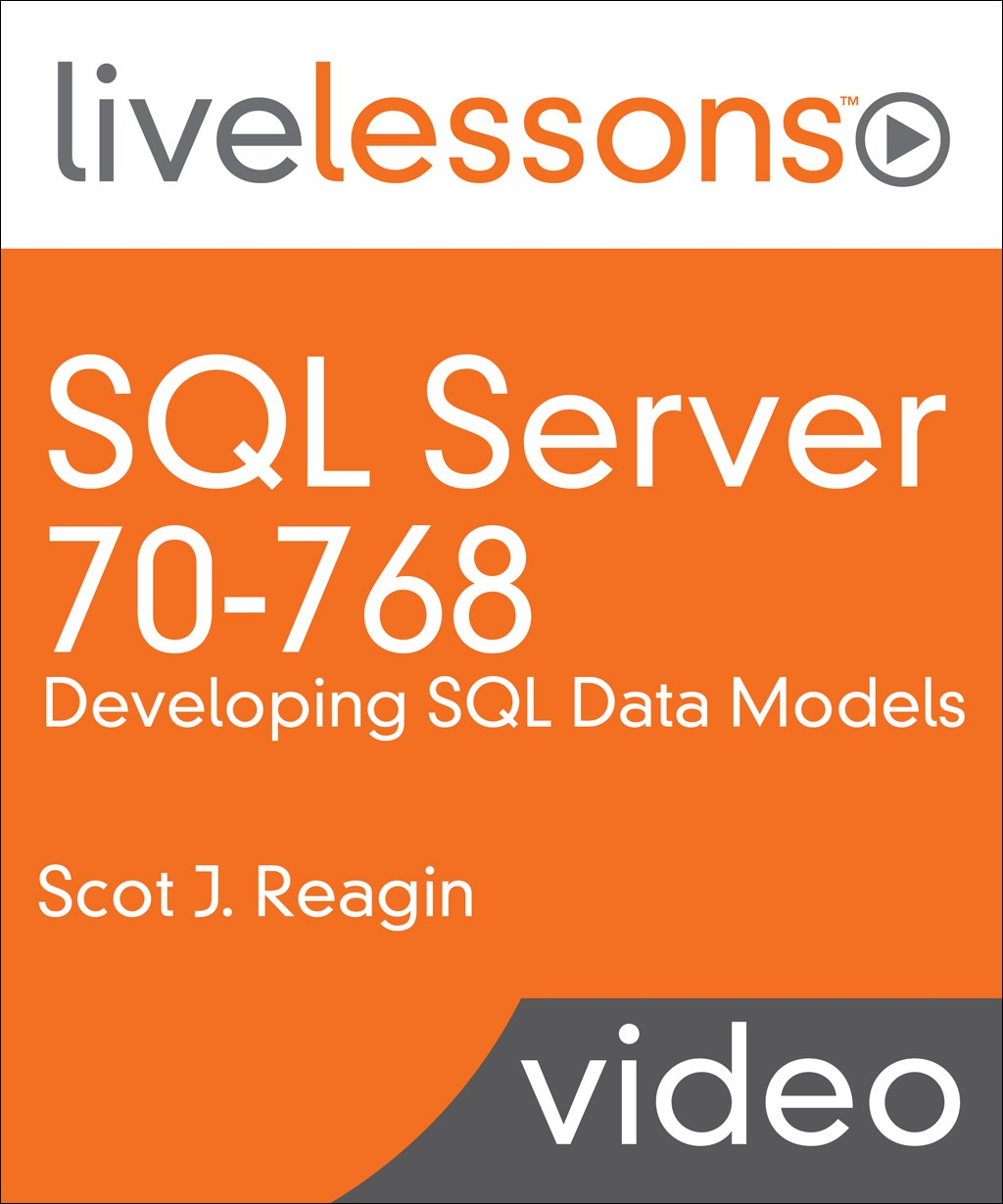 SQL Server 70-768: Developing SQL Data Models LiveLessons (Video Training)