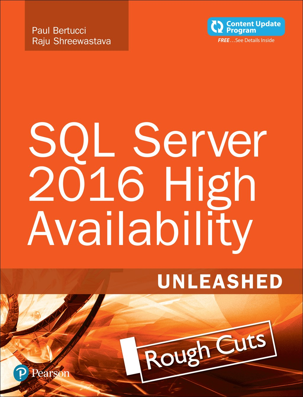 SQL Server 2016 High Availability Unleashed  (includes Content Update Program), Rough Cuts