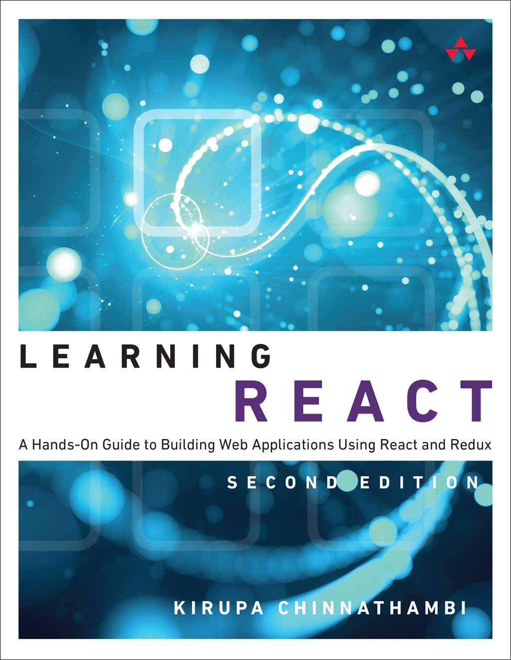 Learning React: A Hands-On Guide to Building Web Applications Using React and Redux, 2nd Edition