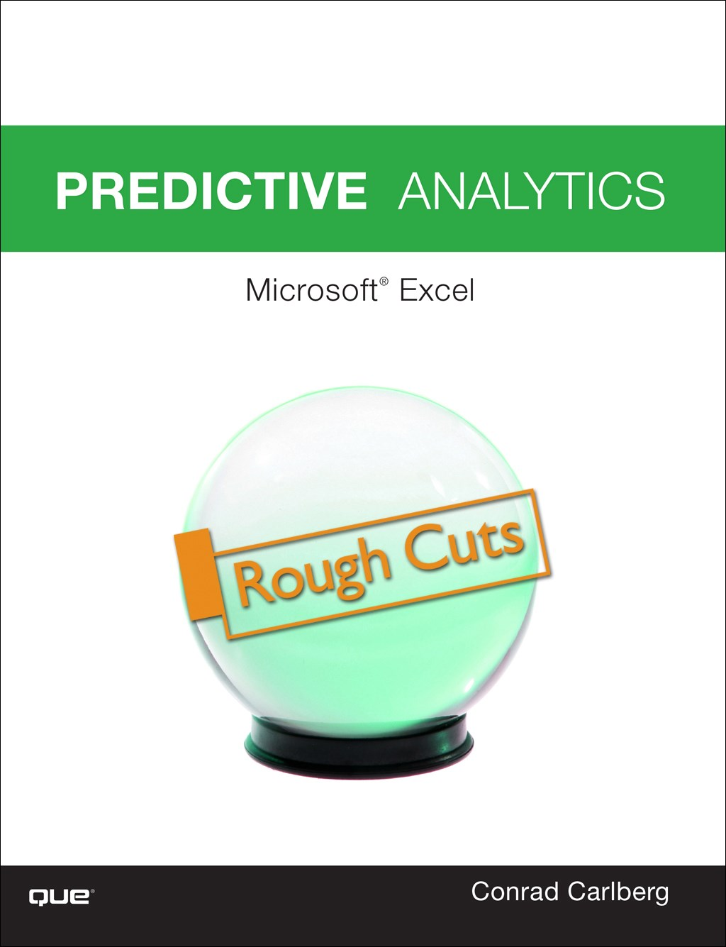 Predictive Analytics: Microsoft® Excel 2016, Rough Cuts, 2nd Edition
