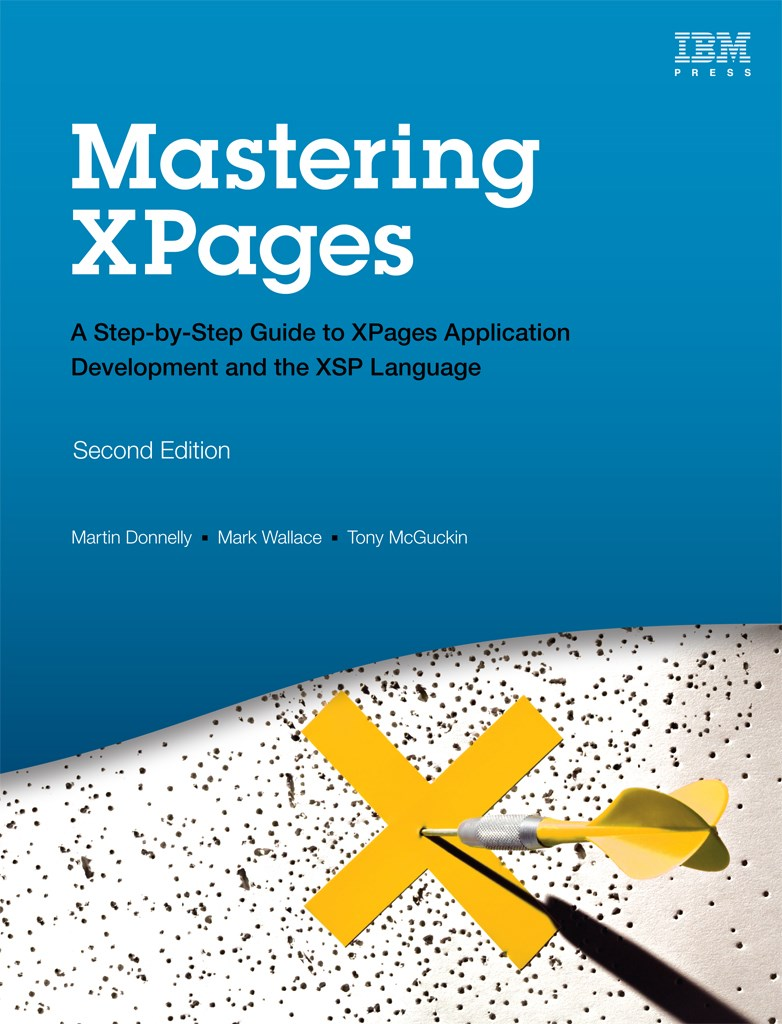 Mastering XPages: A Step-by-Step Guide to XPages Application Development and the XSP Language (Paperback), 2nd Edition