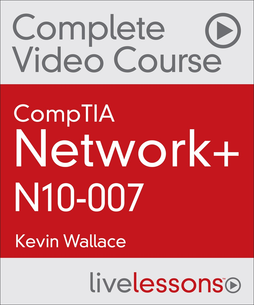 CompTIA Network+ N10-007 Complete Video Course and Pracitce Test