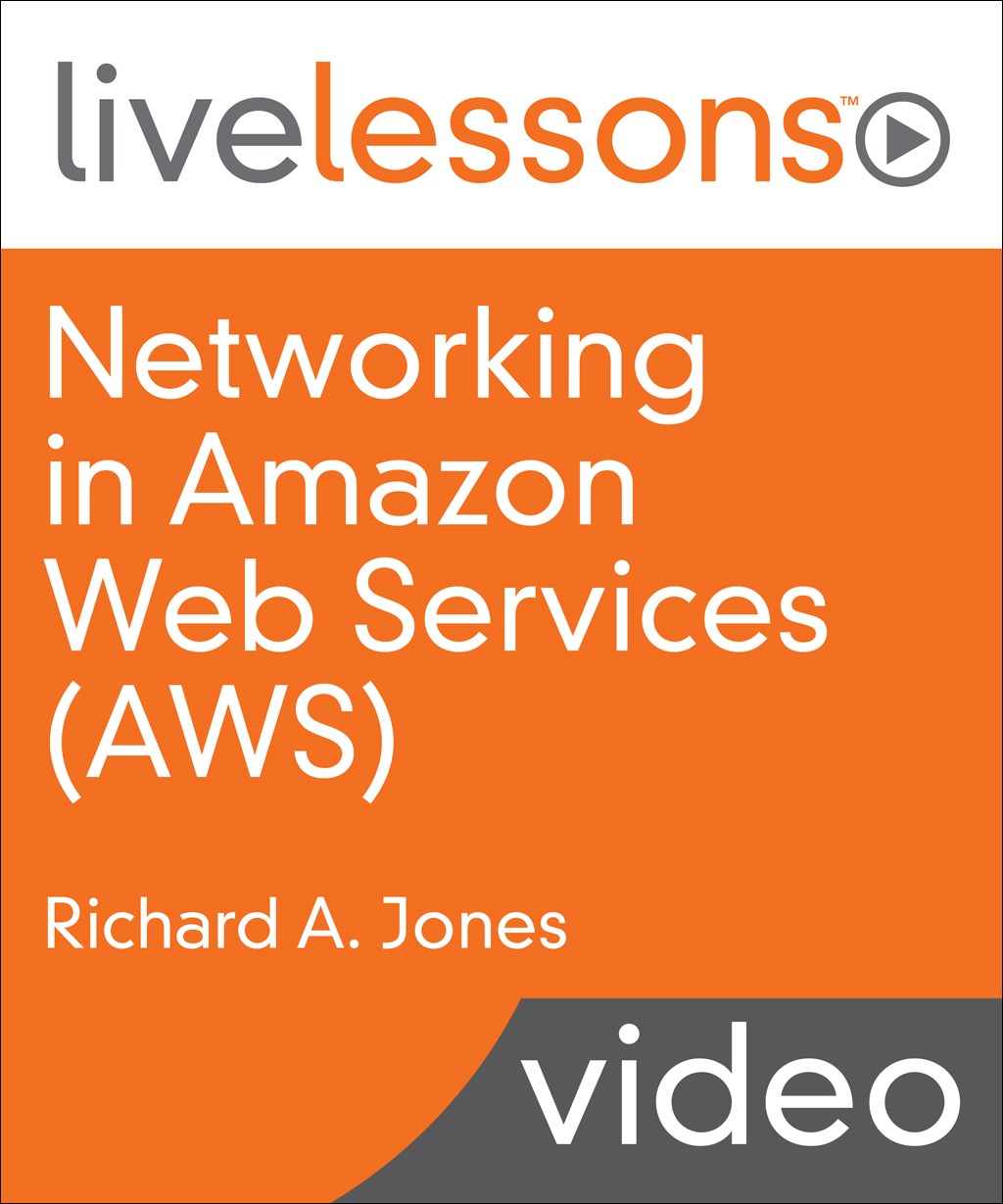 Networking in Amazon Web Services (AWS) LiveLessons