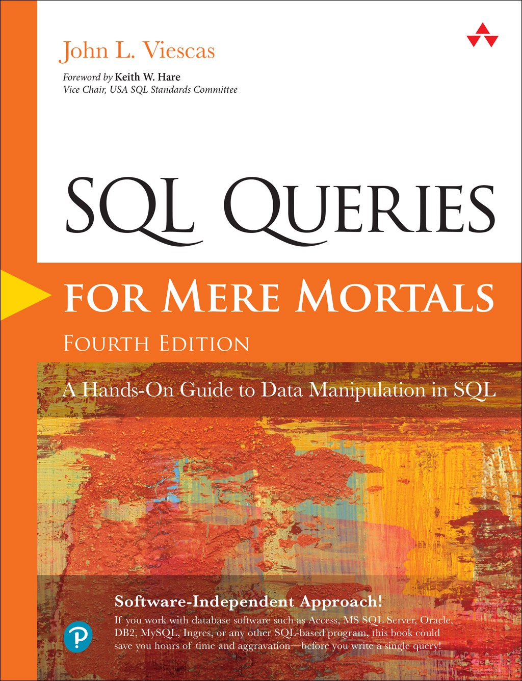 SQL Queries for Mere Mortals: A Hands-On Guide to Data Manipulation in SQL, 4th Edition