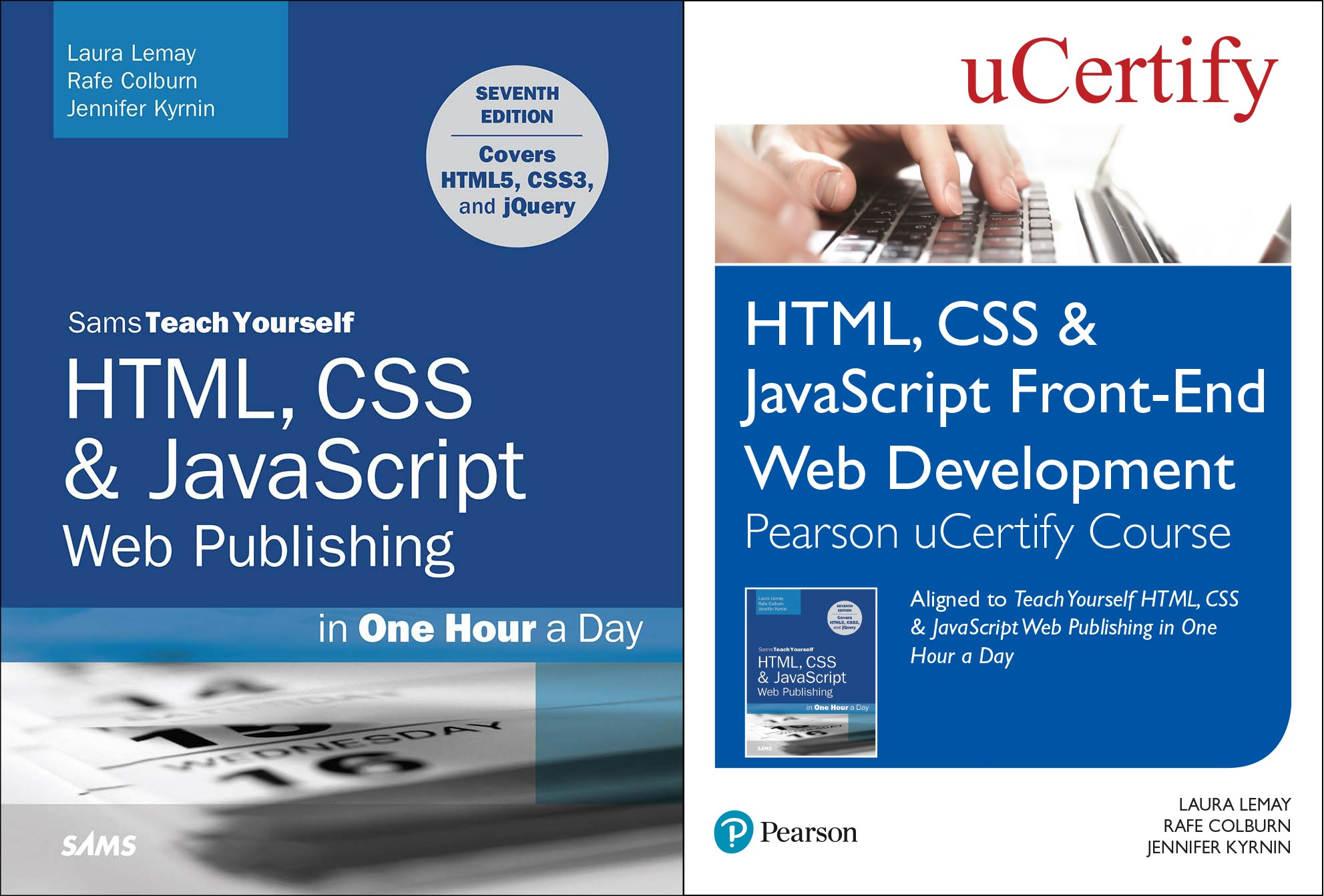HTML, CSS & JavaScript Front-End Web Development Pearson uCertify Course and In One Hour a Day Textbook Bundle