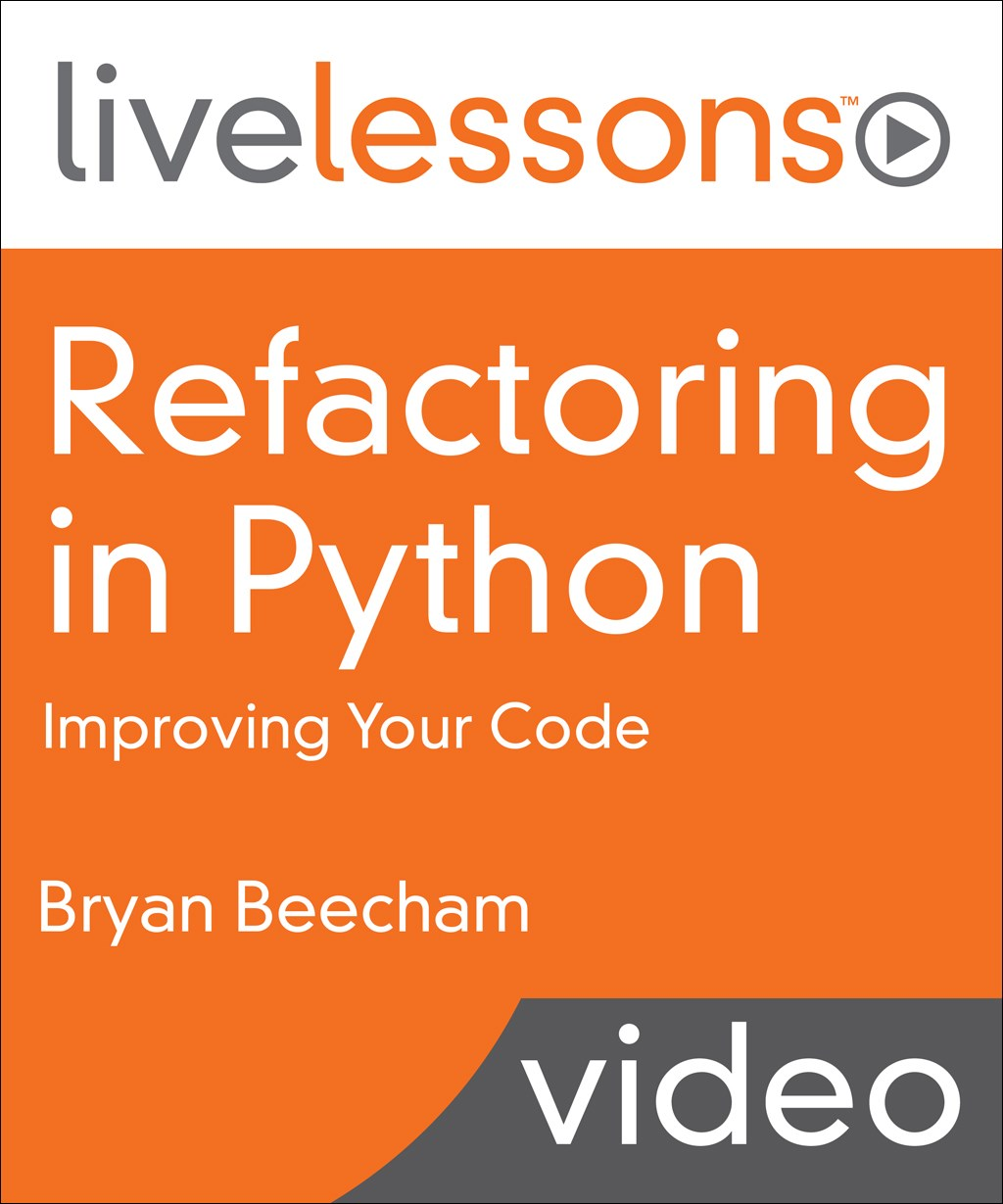 Refactoring in Python LiveLessons (Video Training)
