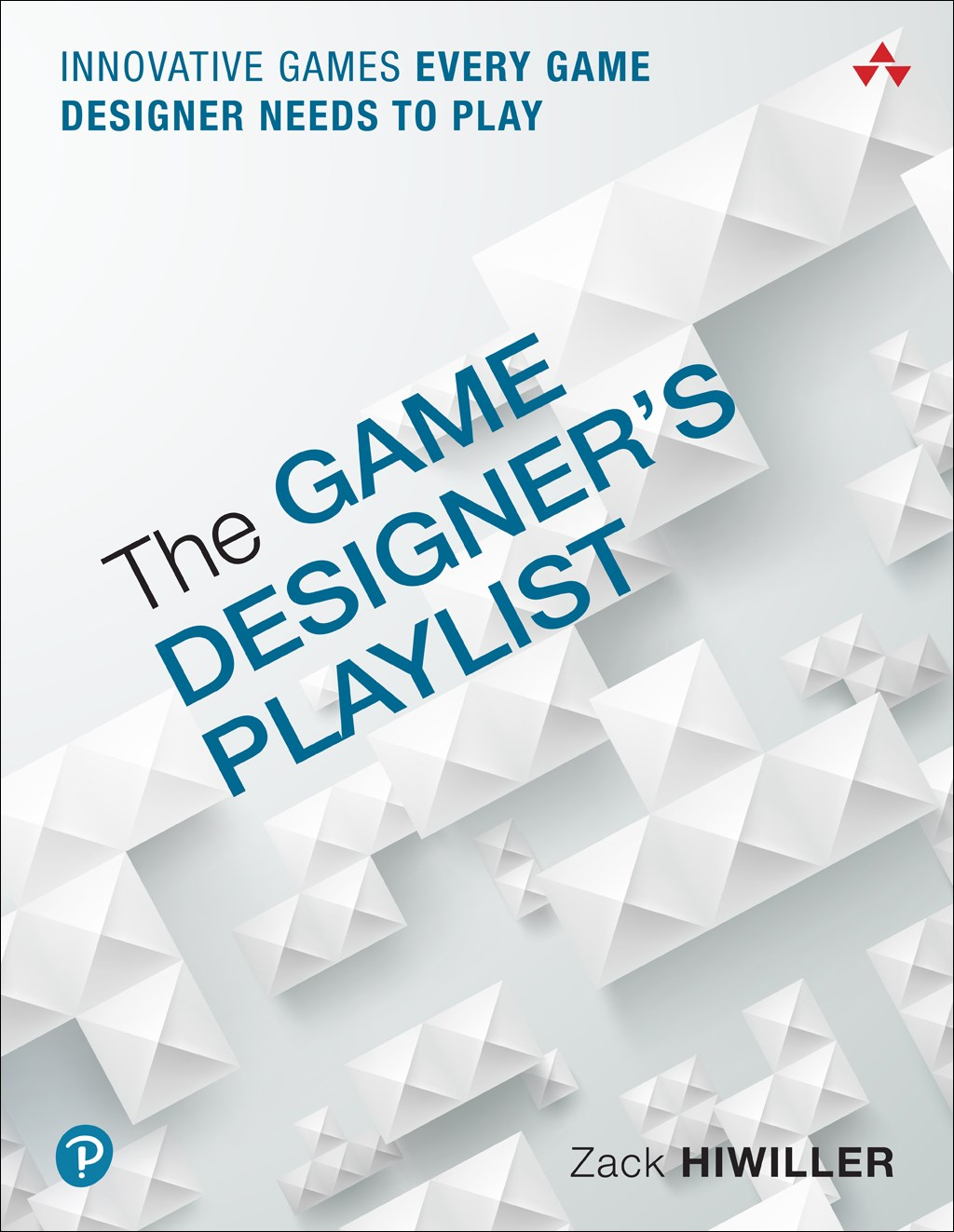 Game Designer's Playlist, The: Innovative Games Every Game Designer Needs to Play