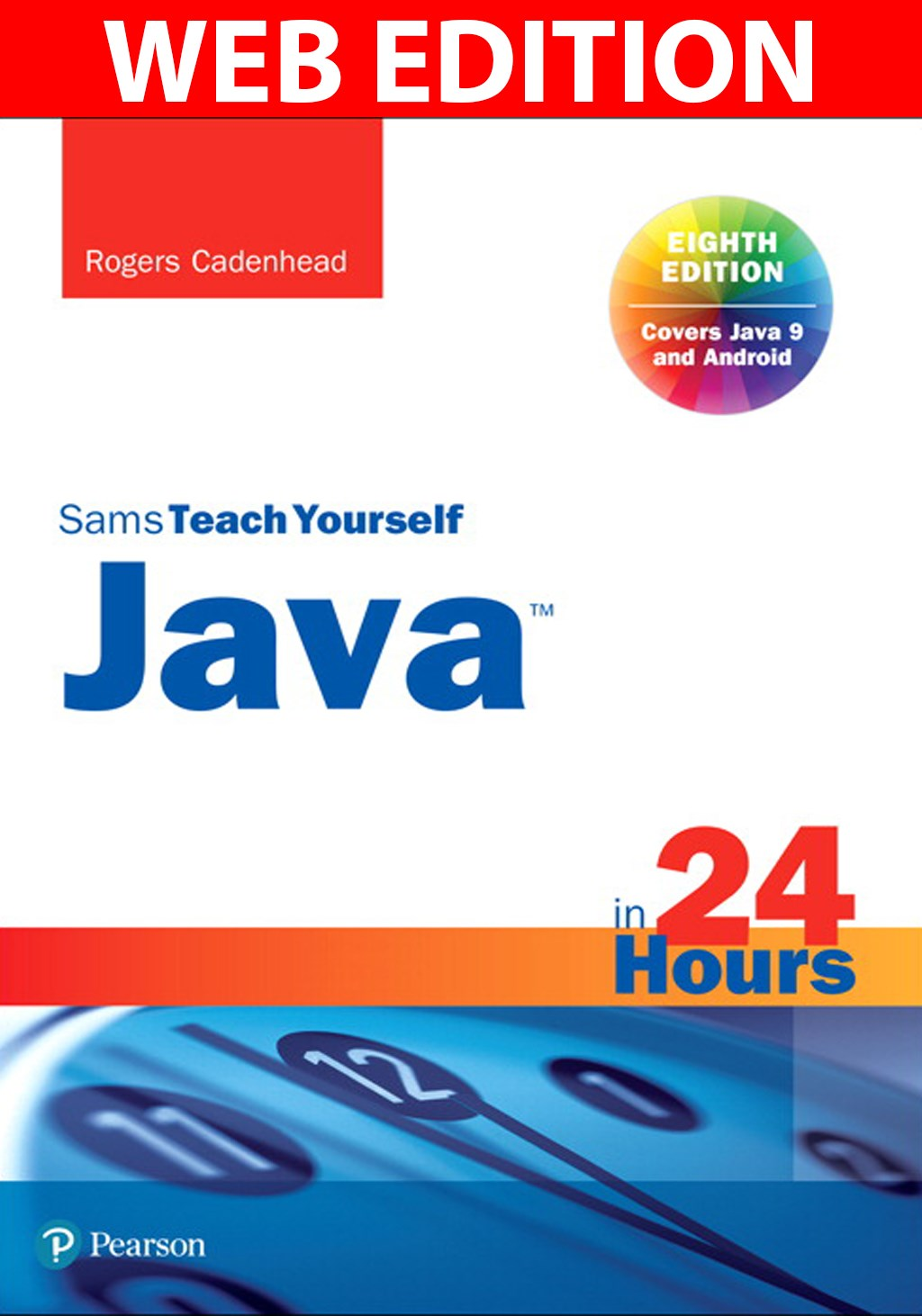 Sams Teach Yourself Java in 24 Hours (Covering Java 9), Web Edition, 8th Edition