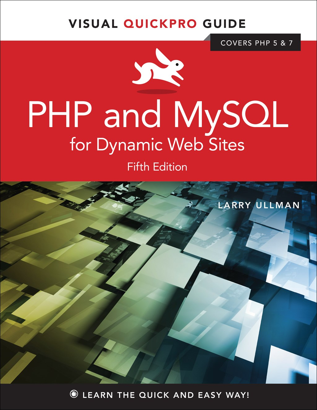 PHP and MySQL for Dynamic Web Sites: Visual QuickPro Guide, Web Edition, 5th Edition