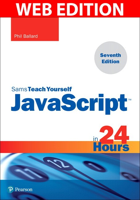 JavaScript in 24 Hours, Sams Teach Yourself, Web Edition, 7th Edition