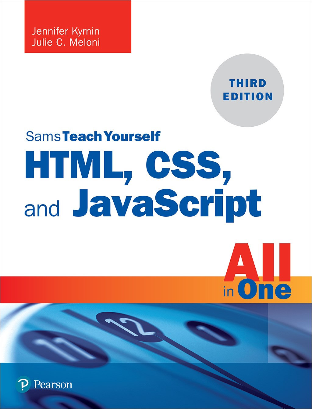 HTML, CSS, and JavaScript All in One: Covering HTML5, CSS3, and ES6, Sams Teach Yourself, 3rd Edition