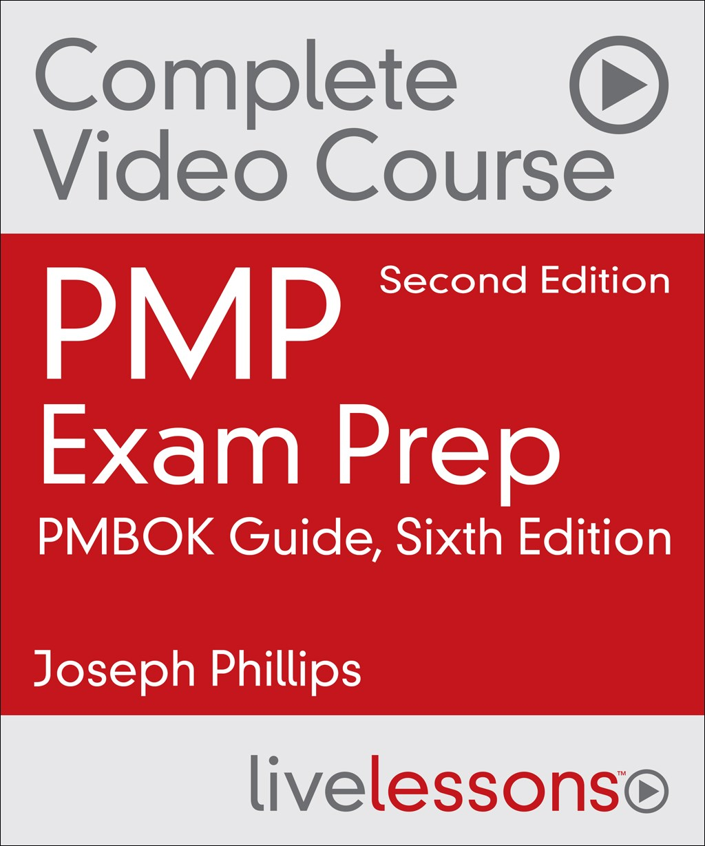 PMP Exam Prep Complete Video Course and Practice Test: PMBOK Guide, Sixth Edition
