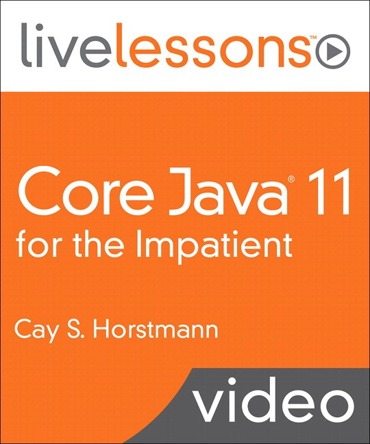 Core Java 9/10 for the Impatient LiveLessons (Video Training)