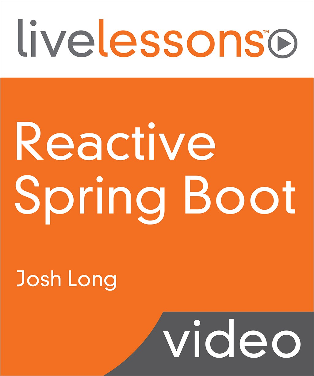 Reactive Spring Boot LiveLessons (Video Training)