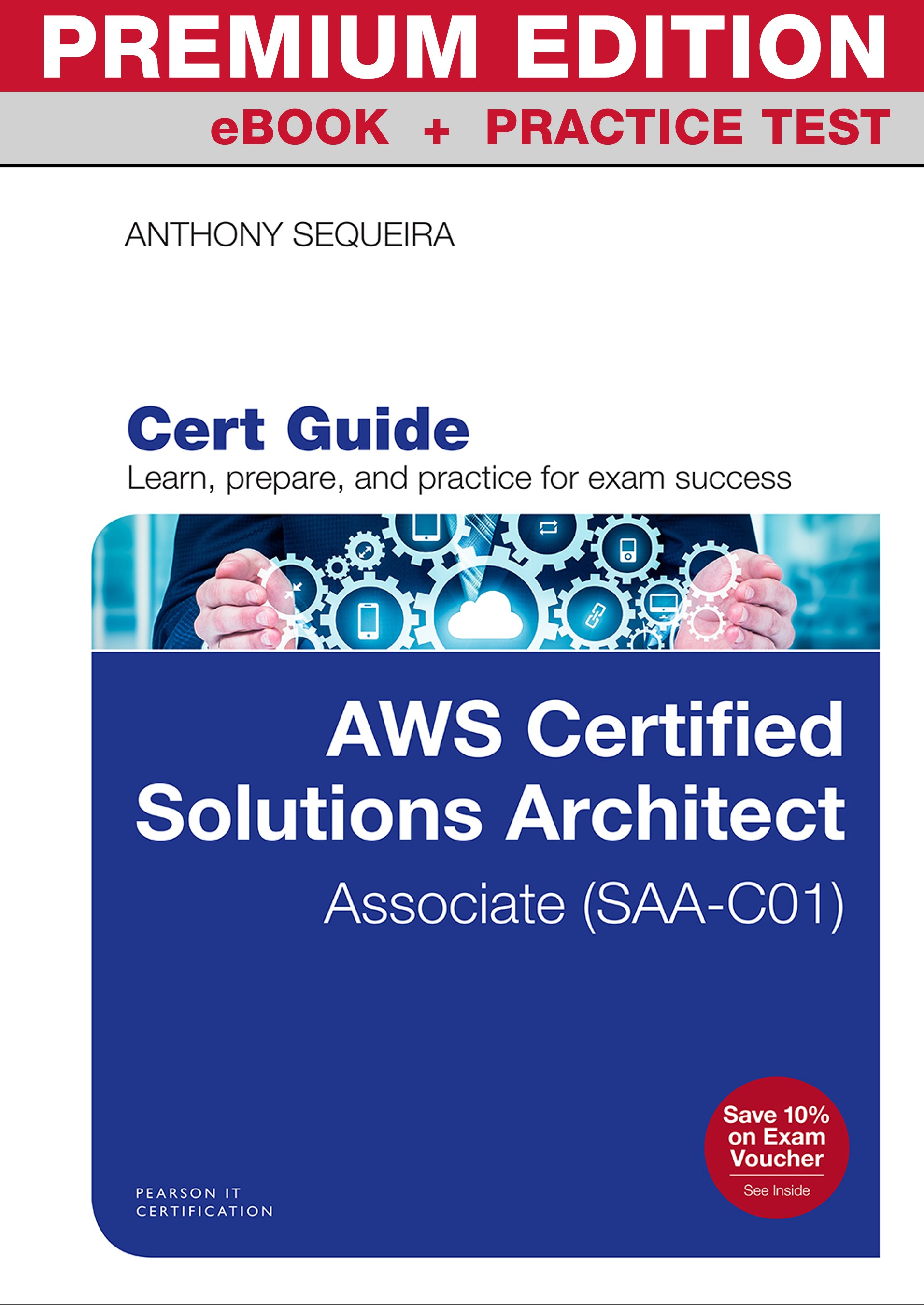 AWS Certified Solutions Architect Associate Exam Cert Guide, Premium Edition and Practice Tests