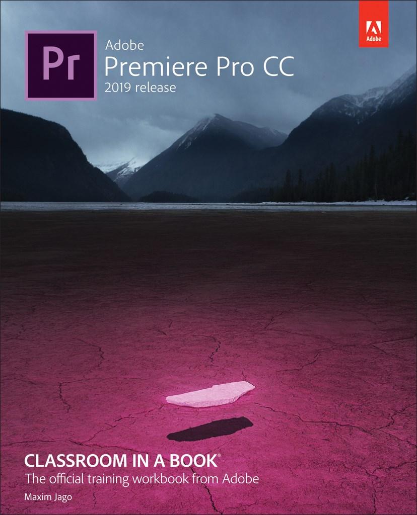 Adobe Premiere Pro CC Classroom in a Book (2019 Release), (Web Edition)