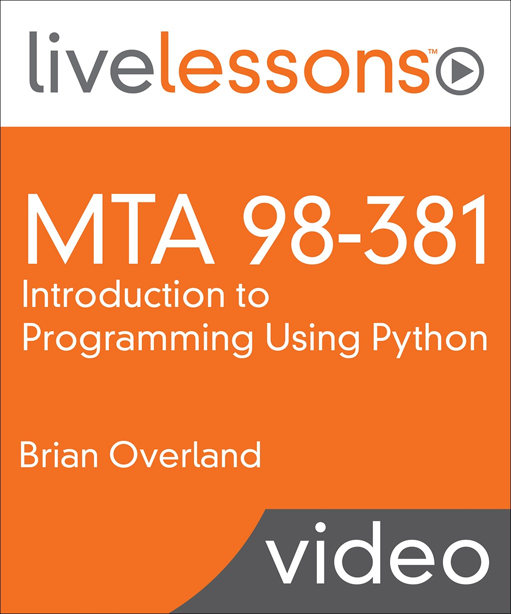 MTA 98-381: Introduction to Programming Using Python LiveLessons (Video Training)
