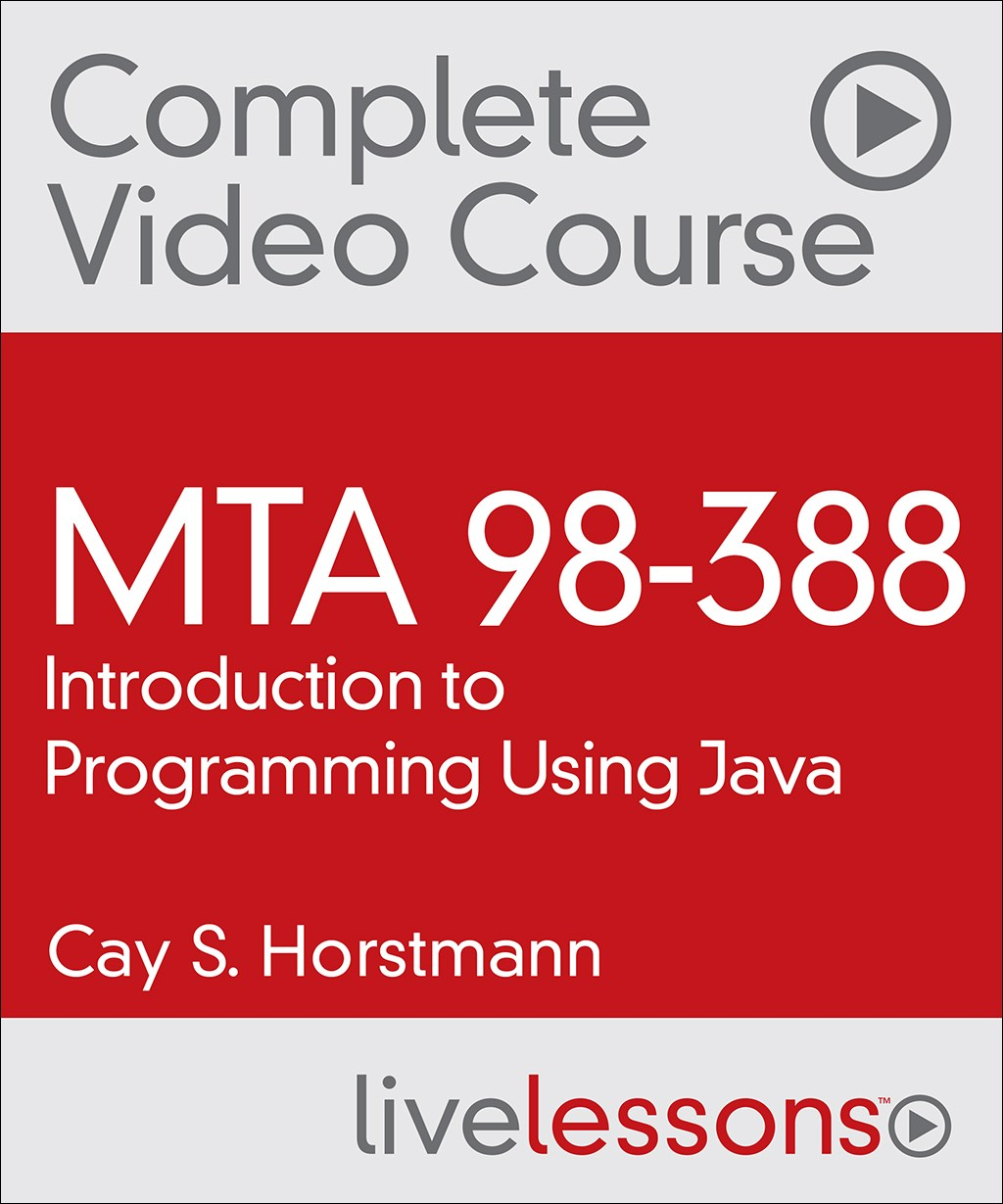 MTA Introduction to Programming Using Java (98-388) LiveLessons
