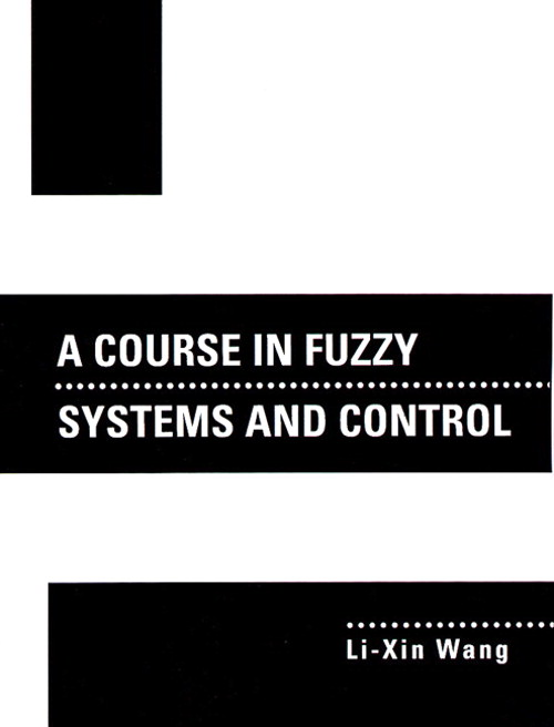 Course In Fuzzy Systems and Control, A