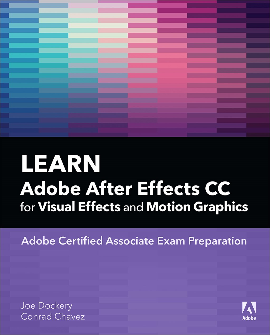 Learn Adobe After Effects CC for Visual Effects and Motion Graphics (Web Edition)